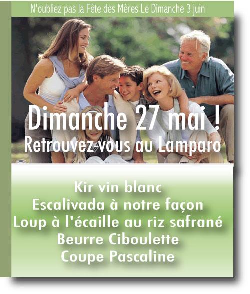 Dimanche 27 mai : Au menu ! Ouvert Dimanche midi et soir et Lundi midi et Fermé Mardi toute la journée exceptionnellement